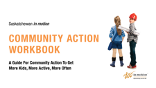 A guide for community action to get more kids, more active, more often.