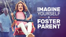 Imagine Yourself a Foster Parent